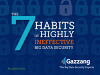 7 habits of highly *ineffective* Big Data security