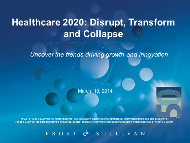 Healthcare 2020: Disrupt, Transform and Collapse