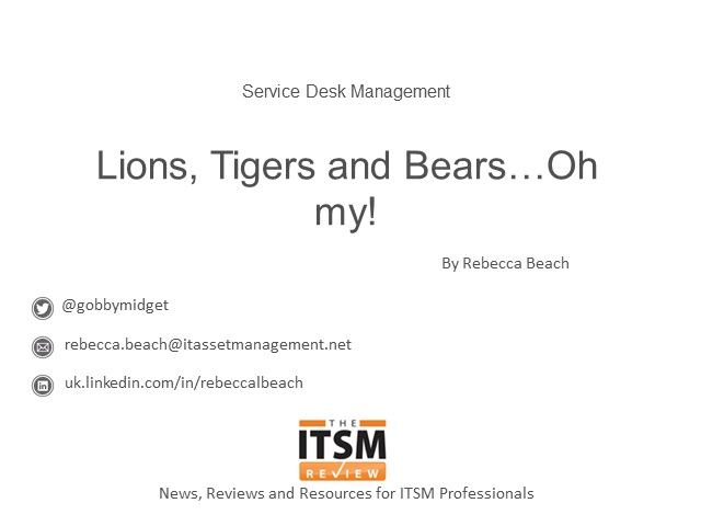 Service Desk Management – Lions & Tigers & Bears…Oh my!
