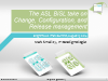 The ASL ® and BiSL ® take on Change, Configuration and Release Management