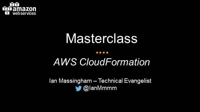 Masterclass Series: AWS CloudFormation