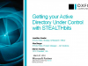 Getting your Active Directory Under Control with STEALTHbits