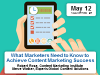 What Marketers Need To Know To Achieve Content Marketing Success