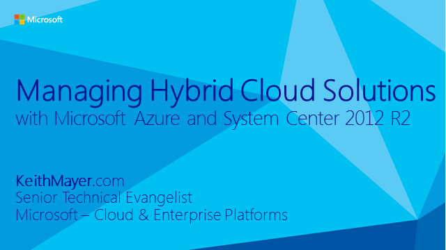 Managing Hybrid Clouds with Microsoft Azure and System Center