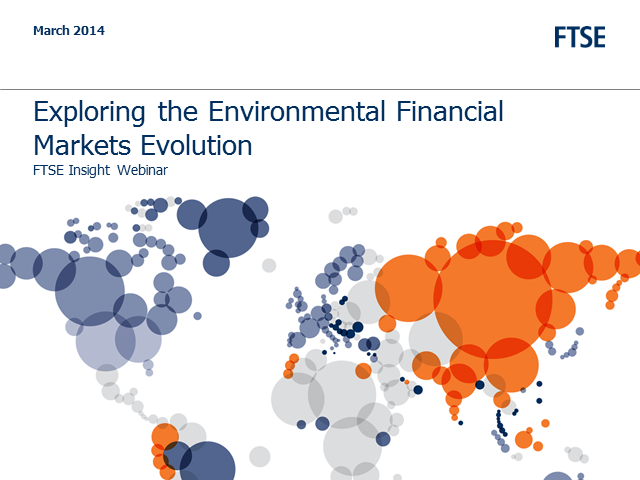 FTSE Insight webinar: Exploring the Environmental Financial Markets Evolution