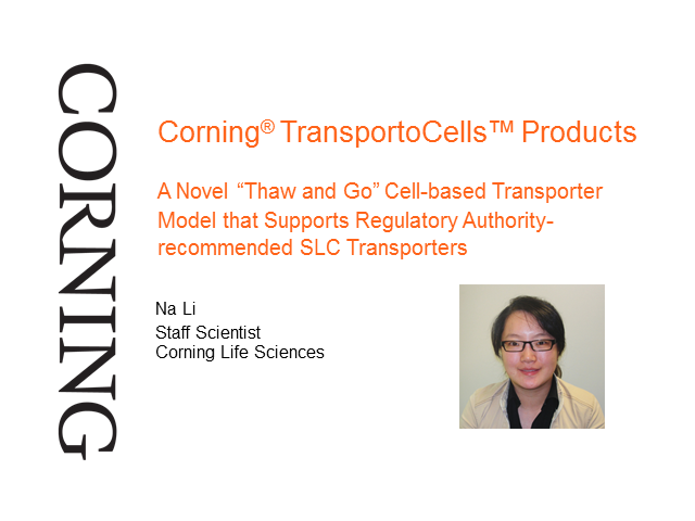 "Corning TransportoCells™, A Novel ""Thaw and Go"" Cell-based Transporter Model"
