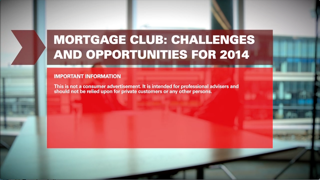 Mortgage Club: Challenges and Opportunities for 2014