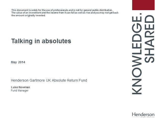 Talking in absolutes - Henderson Gartmore UK Absolute Return Fund Update