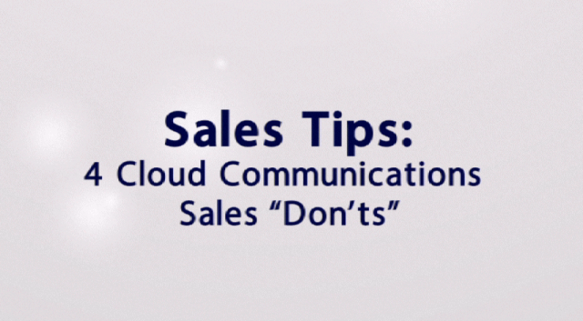 4 Cloud Communications Sales 'Don'ts'