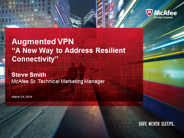 "Augmented VPN:  ""A New Way to Address Resilient Connectivity"""