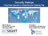 Security Ratings: A Big Data Approach to Measuring and Mitigating Security Risk
