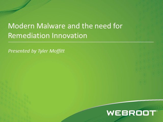 Modern Malware and the need for Remediation Innovation
