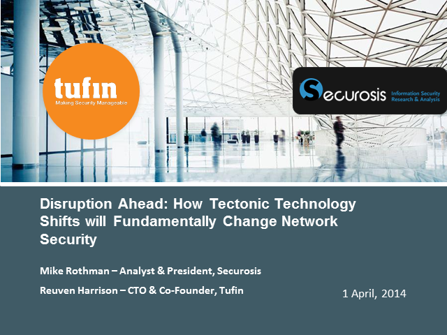 Disruption Ahead-How Tectonic Technology Shifts will Change Network Security