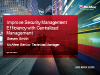Improve Security Management Efficiency with Centralized Management