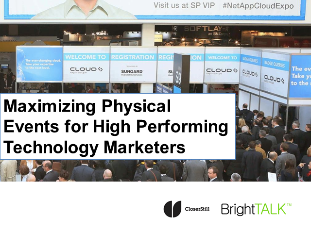 Maximizing Physical Events for High Performing Technology Marketers