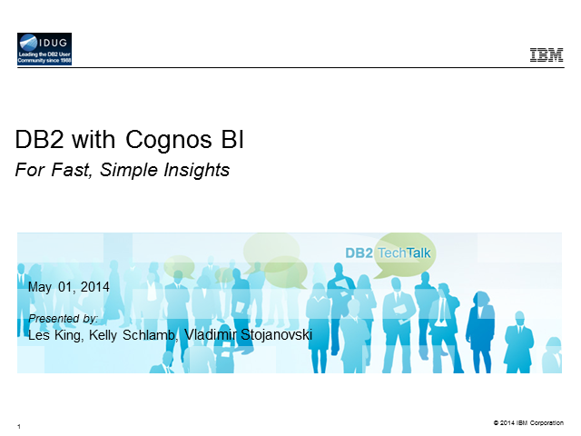 DB2 Tech Talk: Use DB2 with Cognos BI for Fast, Simple Insights