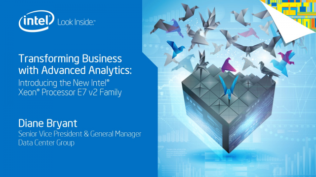 Transforming Business with Advanced Analytics & Intel Xeon E7 v2