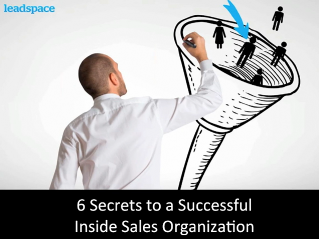 6 Secrets to a Successful Inside Sales Organization