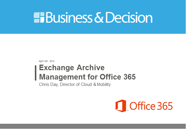 Exchange Archive Management for Microsoft Office 365 Migrations