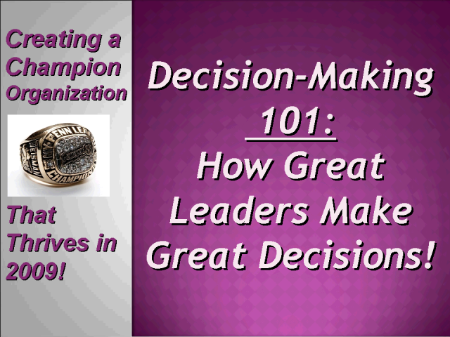 Decision Making 101 - How Great Leaders Make Great Decisions