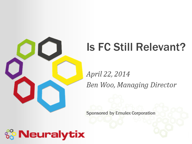 Is Fibre Channel Still Relevant?  Webcast with Neuralytix