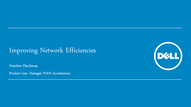 Improving Network Efficiencies with Dell SonicWALL WAN Acceleration