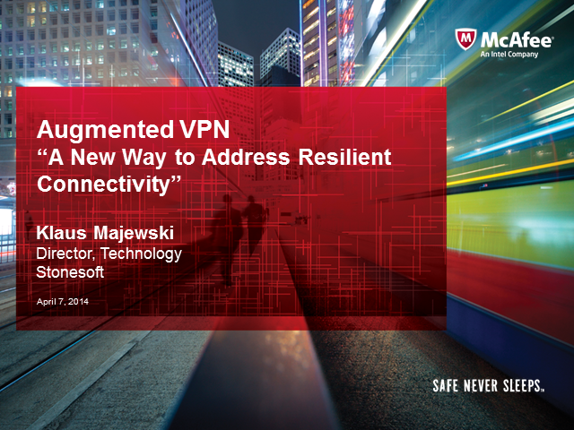"Augmented VPN:  ""A New Way to Address Resilient Connectivity"