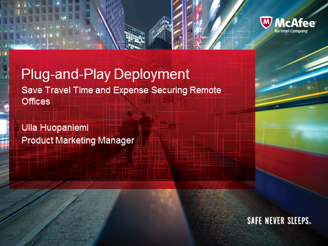 Plug-and-Play Deployment: Save Travel Time and Expense Securing Remote Offices