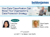 How Data Classification Can Boost Your Organization's Data Protection Strategy
