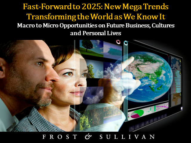 Fast-Forward to 2025: New Mega Trends Transforming the World as We Know It