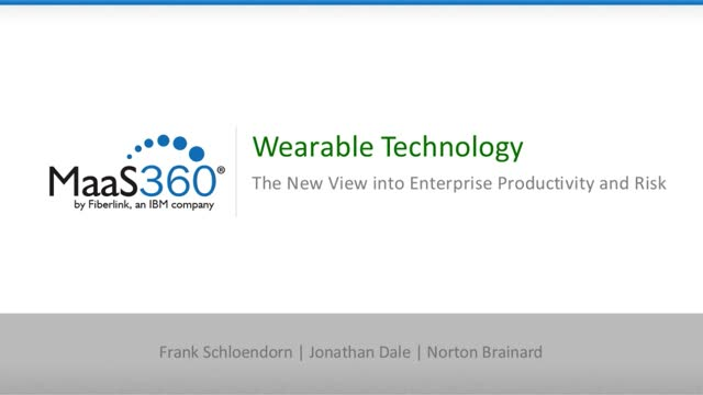 Wearable Tech Watch - The New View into Enterprise Productivity and Risk