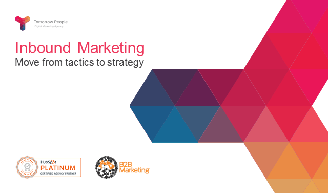 The real inbound marketing story - Moving from tactics to strategy