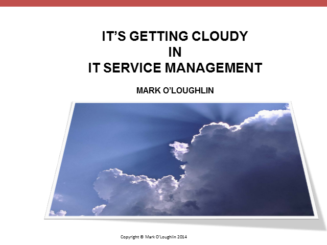 It's Getting Cloudy in IT Service Management