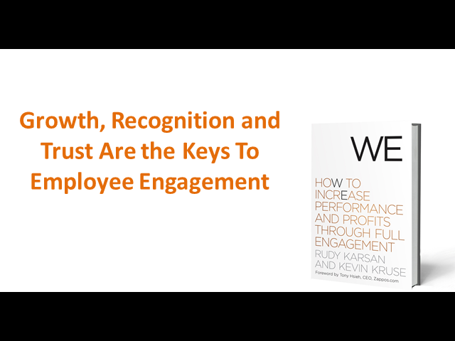 Growth, Recognition and Trust as Keys to Employee Engagement