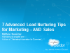 7 Advanced Lead Nurturing Tips for Marketing AND Sales