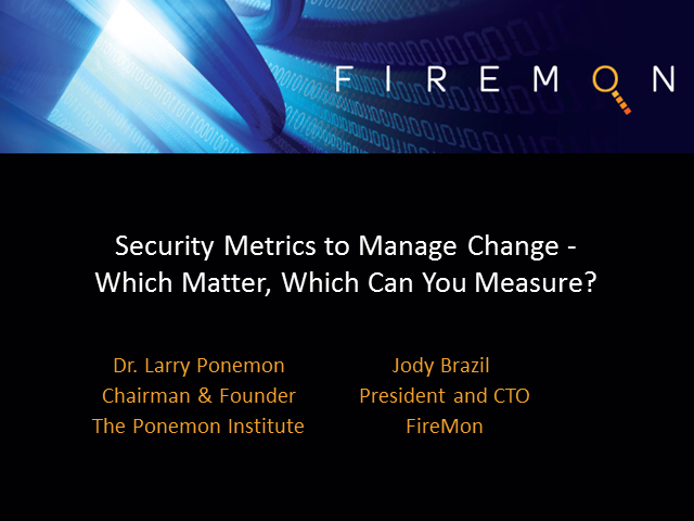 Security Metrics to Manage Change: Which Matter, Which Can Be Measured?