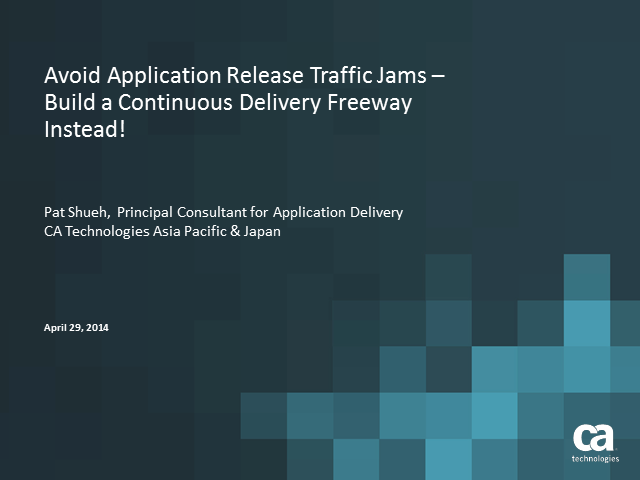 Avoid App Release Traffic Jams - Build a Continuous Delivery Freeway Instead!