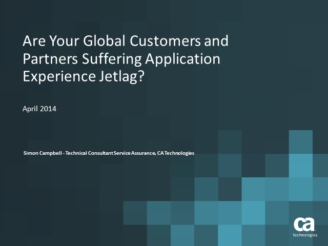 Are Your Global Customers and Partners Suffering Application Experience Jetlag?