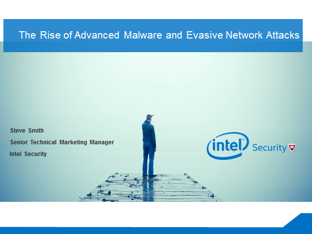 The Rise of Advanced Malware and Evasive Network Attacks