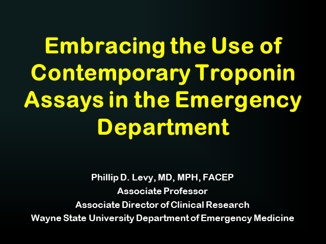Embracing the Use of Contemporary Troponin Assays in the Emergency Department