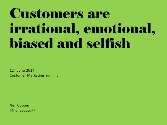 Customers Are Emotional, Irrational and Selfish