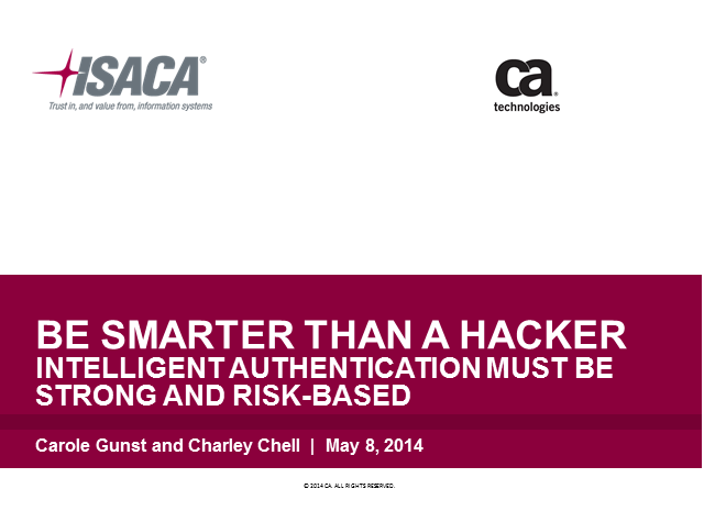 Be Smarter than a Hacker. Intelligent Authentication Must be Strong & Risk-Based
