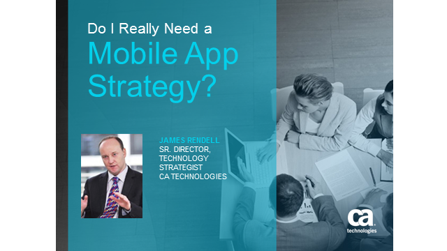 Do I Really Need a Mobile App Strategy?