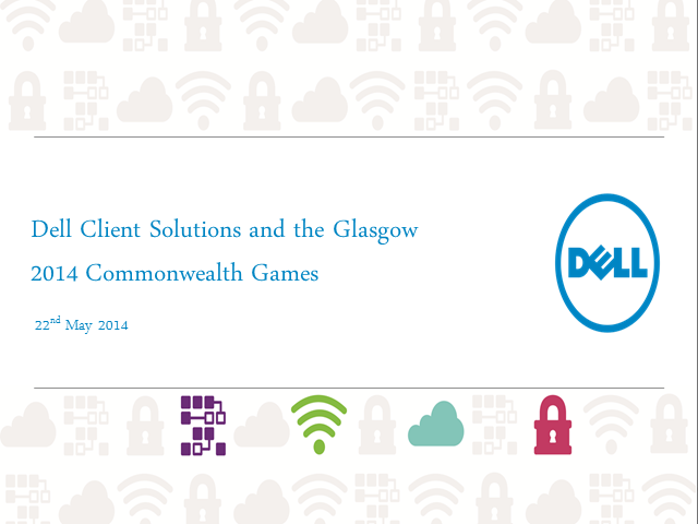 PC Client is evolving --- hear from Dell and our involvement in Glasgow2014