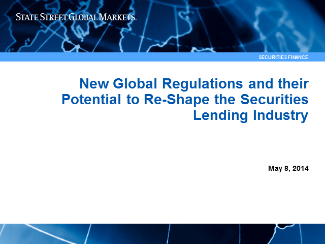 How New Global Regulations May Re-Shape the Securities Lending Industry