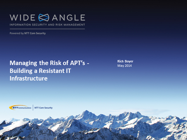 Managing the Risk of APT's: Building a Resistant IT Infrastructure