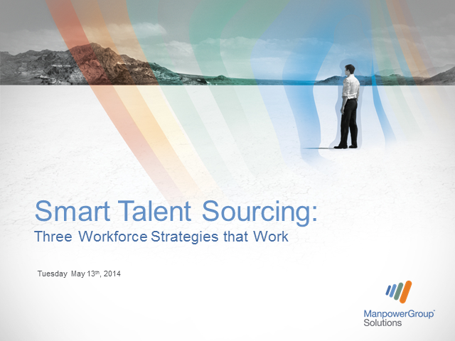 Smart Talent Sourcing: Three Workforce Strategies that Work