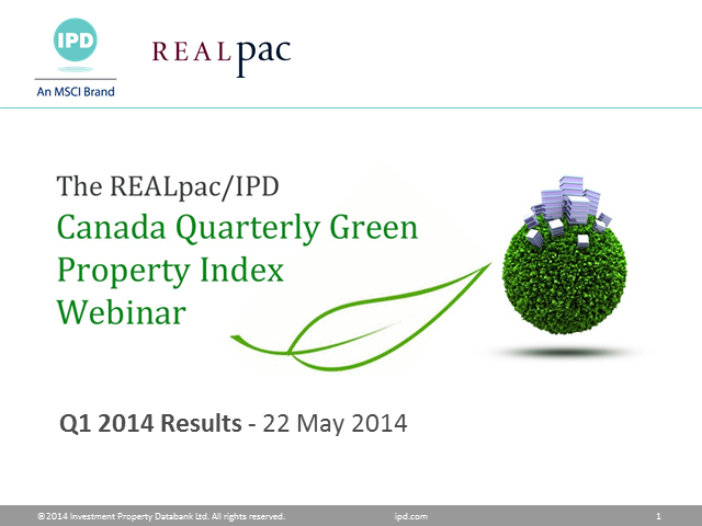 REALpac/IPD Quarterly Canada Green Property Index - 1Q 2014 results