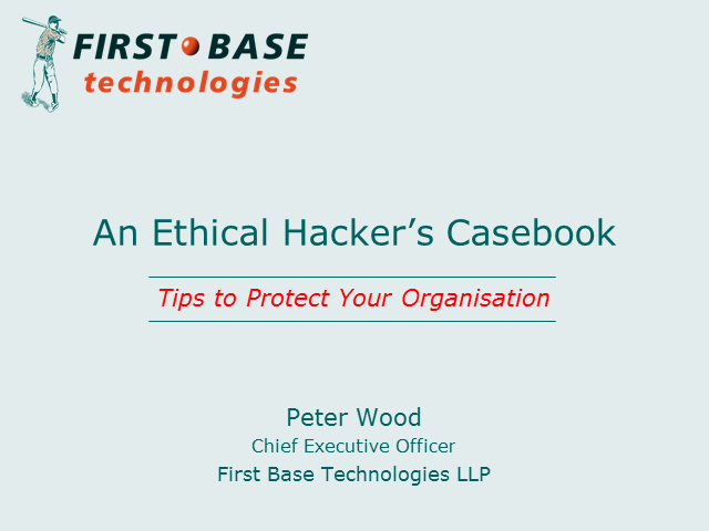 An Ethical Hacker's Casebook: Tips to Protect Your Organisation