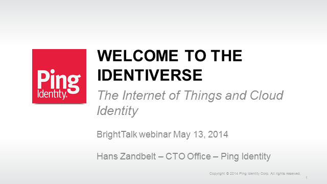 Welcome to the Identiverse! The Internet of Things and Cloud Identity